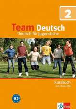 Team Deutsch 2. Kursbuch inkl. Audio-CD