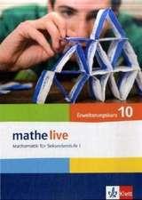 mathe live. Schülerbuch Erweiterungskurs 10. Schuljahr. Allgemeine Ausgabe