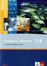 Lambacher Schweizer. 7. und 8. Schuljahr. Grundwissen. Bayern