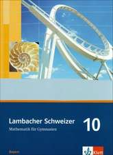 Lambacher Schweizer. 10. Schuljahr. Schülerbuch. Bayern