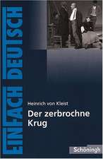 Der zerbrochene Krug: Ein Lustspiel. EinFach Deutsch Textausgaben