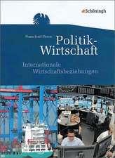 Themenhefte Politik-Wirtschaft. Internationale Wirtschaftsbeziehungen