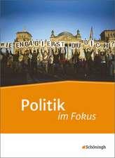 Politik im Fokus. Schülerband. Jahrgangsstufen 11 - 13