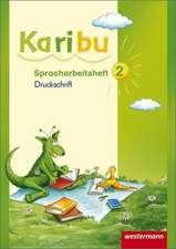 Karibu 2. Spracharbeitsheft. Druckschrift