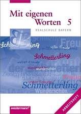Mit eigenen Worten 5. Arbeitsheft. Realschule Bayern