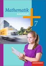 Mathematik 7. Arbeitsheft. Hessen, Niedersachsen, Rheinland-Pfalz, Saarland