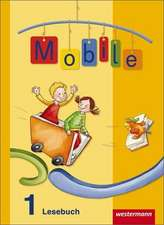 Mobile 1. Lesebuch. Allgemeine Ausgabe