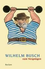 Wilhelm Busch zum Vergnügen