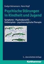 Psychische Storungen in Kindheit Und Jugend:  Symptome - Psychodynamik - Fallbeispiele - Psychoanalytische Therapie