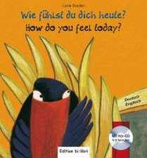 Wie fühlst du dich heute? Kinderbuch Deutsch-Englisch
