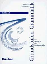 Grundstufen-Grammatik für Deutsch als Fremdsprache. Schlüssel