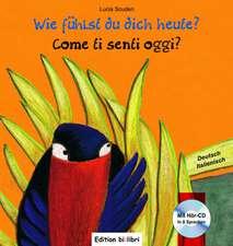 Wie fühlst du dich heute? Kinderbuch Deutsch-Italienisch