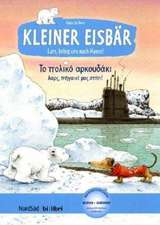 Kleiner Eisbär - Lars, bring uns nach Hause. Kinderbuch Deutsch-Griechisch