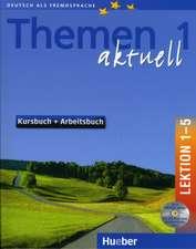 Themen aktuell 1. Kursbuch und Arbeitsbuch. Lektion 1 - 5. Mit CD