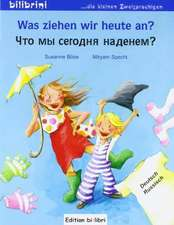 Was ziehen wir heute an? Kinderbuch Deutsch-Russisch