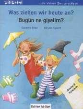 Was ziehen wir heute an? Kinderbuch Deutsch-Türkisch