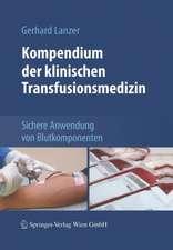 Kompendium der klinischen Transfusionsmedizin: Sichere Anwendung von Blutkomponenten