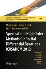 Spectral and High Order Methods for Partial Differential Equations - ICOSAHOM 2012: Selected papers from the ICOSAHOM conference, June 25-29, 2012, Gammarth, Tunisia
