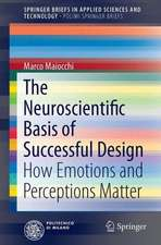 The Neuroscientific Basis of Successful Design: How Emotions and Perceptions Matter