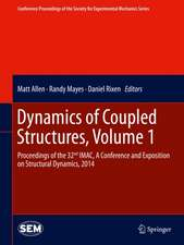 Dynamics of Coupled Structures, Volume 1: Proceedings of the 32nd IMAC,  A Conference and Exposition on Structural Dynamics, 2014