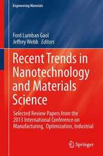 Recent Trends in Nanotechnology and Materials Science: Selected Review Papers from the 2013 International Conference on Manufacturing,  Optimization, Industrial and Material Engineering (MOIME 2013)