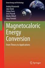 Magnetocaloric Energy Conversion: From Theory to Applications