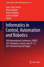 Informatics in Control, Automation and Robotics: 10th International Conference, ICINCO 2013 Reykjavík, Iceland, July 29-31, 2013 Revised Selected Papers