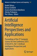 Artificial Intelligence Perspectives and Applications: Proceedings of the 4th Computer Science On-line Conference 2015 (CSOC2015), Vol 1: Artificial Intelligence Perspectives and Applications