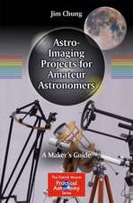 Astro-Imaging Projects for Amateur Astronomers: A Maker's Guide