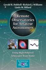 Remote Observatories for Amateur Astronomers: Using High-Powered Telescopes from Home