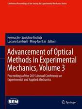 Advancement of Optical Methods in Experimental Mechanics, Volume 3: Proceedings of the 2015 Annual Conference on Experimental and Applied Mechanics