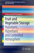 Fruit and Vegetable Storage: Hypobaric, Hyperbaric and Controlled Atmosphere