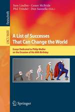 A List of Successes That Can Change the World: Essays Dedicated to Philip Wadler on the Occasion of His 60th Birthday