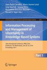 Information Processing and Management of Uncertainty in Knowledge-Based Systems: 16th International Conference, IPMU 2016, Eindhoven, The Netherlands, June 20-24, 2016, Proceedings, Part I
