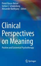 Clinical Perspectives on Meaning: Positive and Existential Psychotherapy