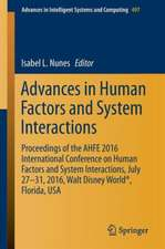 Advances in Human Factors and System Interactions: Proceedings of the AHFE 2016 International Conference on Human Factors and System Interactions, July 27-31, 2016, Walt Disney World®, Florida, USA