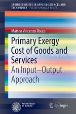 Primary Exergy Cost of Goods and Services: An Input – Output Approach