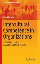 Intercultural Competence in Organizations: A Guide for Leaders, Educators and Team Players