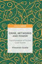 Crime, Networks and Power: Transformation of Sicilian Cosa Nostra
