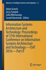 Information Systems Architecture and Technology: Proceedings of 37th International Conference on Information Systems Architecture and Technology – ISAT 2016 – Part II