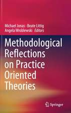 Methodological Reflections on Practice Oriented Theories
