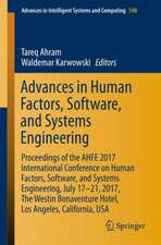 Advances in Human Factors, Software, and Systems Engineering: Proceedings of the AHFE 2017 International Conference on Human Factors, Software, and Systems Engineering, July 17-21, 2017, The Westin Bonaventure Hotel, Los Angeles, California, USA