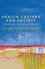 Health, Culture and Society: Conceptual Legacies and Contemporary Applications