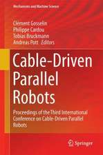 Cable-Driven Parallel Robots: Proceedings of the Third International Conference on Cable-Driven Parallel Robots