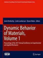 Dynamic Behavior of Materials, Volume 1: Proceedings of the 2017 Annual Conference on Experimental and Applied Mechanics