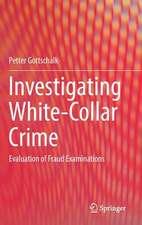 Investigating White-Collar Crime: Evaluation of Fraud Examinations