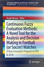Continuous Fuzzy Evaluation Methods: A Novel Tool for the Analysis and Decision Making in Football (or Soccer) Matches: A New Innovative Proposal to FIFA & UEFA