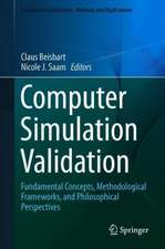 Computer Simulation Validation: Fundamental Concepts, Methodological Frameworks, and Philosophical Perspectives