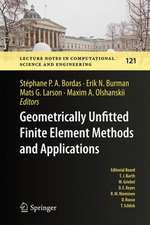 Geometrically Unfitted Finite Element Methods and Applications: Proceedings of the UCL Workshop 2016