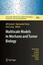 Multiscale Models in Mechano and Tumor Biology : Modeling, Homogenization, and Applications